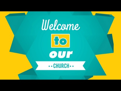 Church Welcome Video Welcome to Church Typography