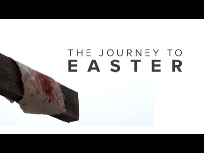 THE JOURNEY TO EASTER