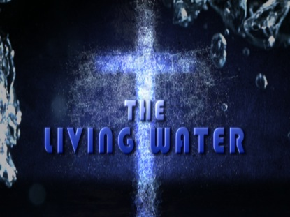 THE LIVING WATER