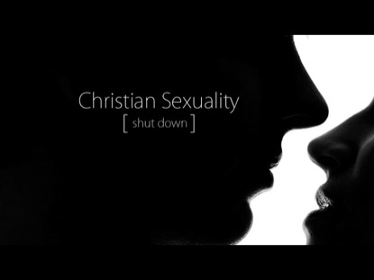 CHRISTIAN SEXUALITY SHUT DOWN