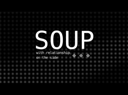 SOUP WITH RELATIONSHIP ON THE SIDE