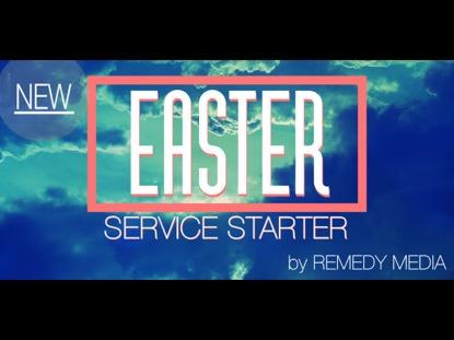 EASTER SERVICE STARTER