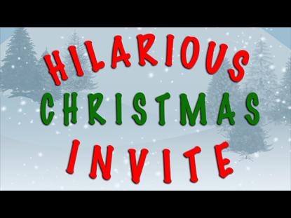 HILARIOUS CHRISTMAS INVITE