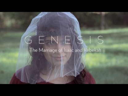 GENESIS: THE MARRIAGE OF ISAAC & REBEKAH