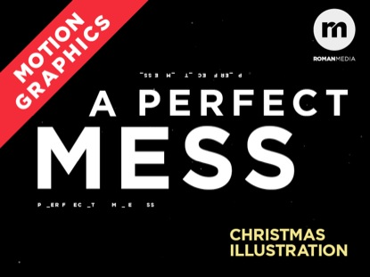 A PERFECT MESS MOTION GRAPHICS VERSION
