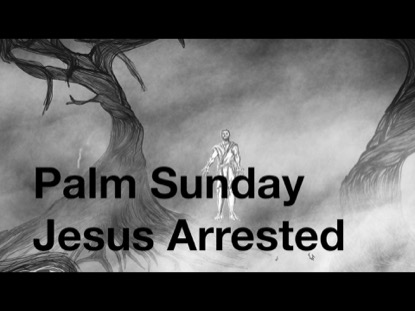 JESUS ARRESTED IN THE GARDEN