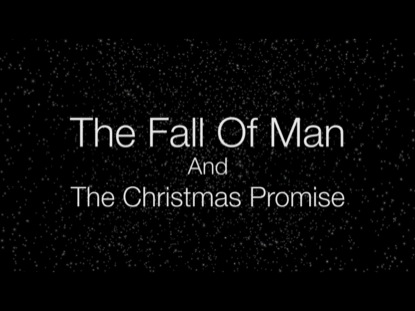 THE FALL OF MAN AND THE CHRISTMAS PROMISE