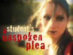A STUDENT'S UNSPOKEN PLEA