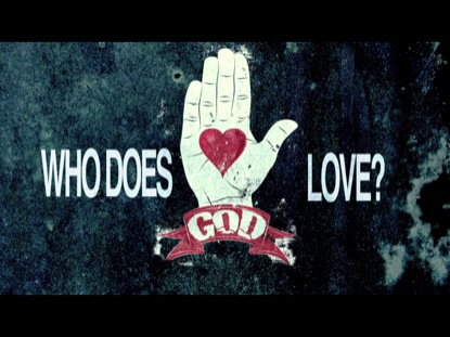 WHO GOD LOVES