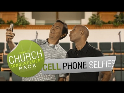 CHURCH ANNOUNCEMENT CELL PHONE SELFIES