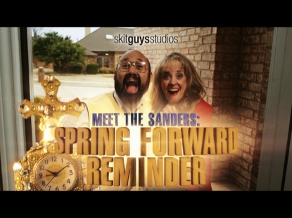 MEET THE SANDERS: SPRING FORWARD REMINDER