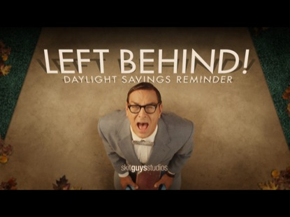 LEFT BEHIND! DAYLIGHT SAVINGS REMINDER
