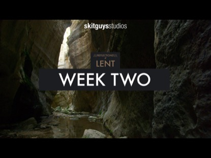 REFLECTIONS OF LENT: WEEK 2