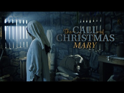 THE CALL OF CHRISTMAS: MARY