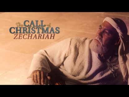THE CALL OF CHRISTMAS: ZECHARIAH