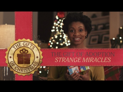 THE GIFT OF ADOPTION: STRANGE MIRACLES
