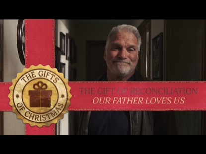 THE GIFT OF RECONCILIATION: OUR FATHER LOVES US