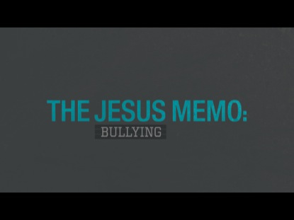 THE JESUS MEMO BULLYINGS