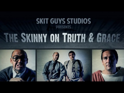 THE SKINNY ON TRUTH AND GRACE