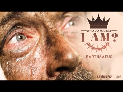 WHO DO YOU SAY I AM: BARTIMAEUS