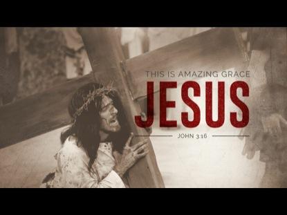 THIS IS AMAZING GRACE- JOHN 3:16