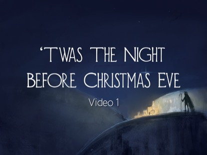 TWAS THE NIGHT BEFORE CHRISTMAS EVE VIDEO 1
