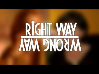 RIGHT WAY, WRONG WAY: PHONE CALL