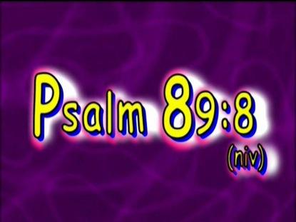 PSALM 89:8 NIV