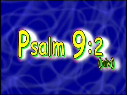 PSALM 9:2 NIV