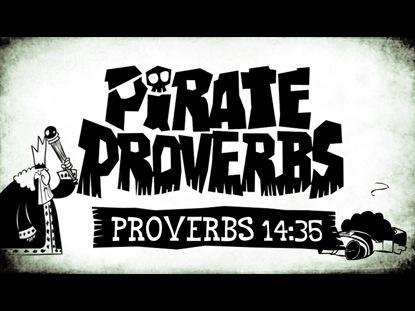 PIRATE PROVERBS 14:35
