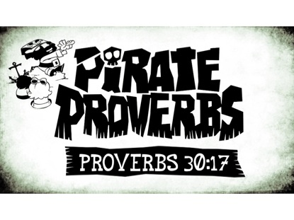 PIRATE PROVERBS 30:17