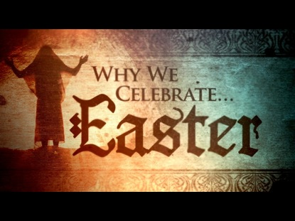 Preview for WHY WE CELEBRATE EASTER