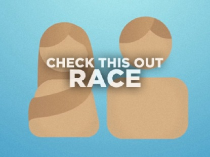 CHECK THIS OUT: RACES