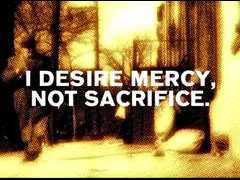 MERCY NOT SACRIFICE