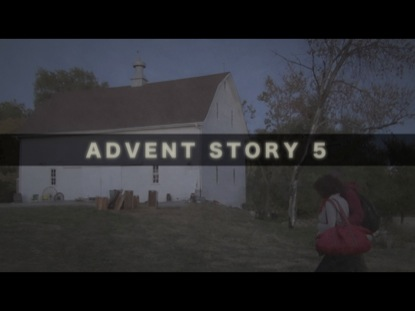 ADVENT STORY 5