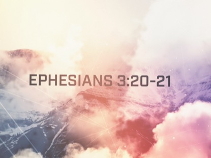 EPHESIANS 3: BENEDICTION