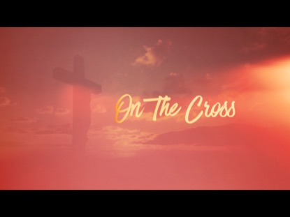 ON THE CROSS