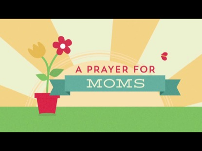 PRAYERS FOR MOMS