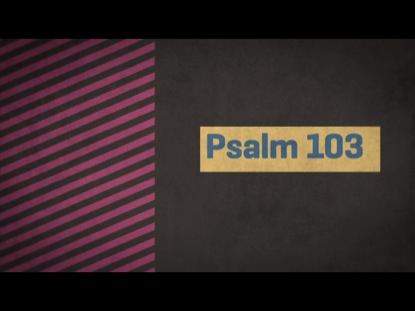 Preview for PSALM 103