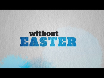 Preview for WITHOUT EASTER