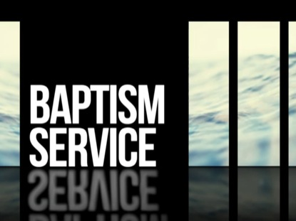 ANNOUNCEMENTS 01 BAPTISM SERVICE MOTION
