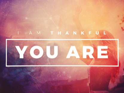I AM THANKFUL YOU ARE TITLE MOTION
