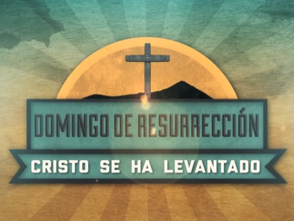 CLASICO DOMINGO DE RESURRECCION