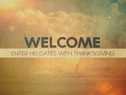 ENTER HIS GATES WELCOME