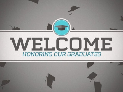 GRADUATION WELCOME