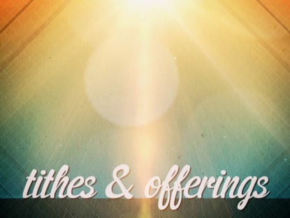 SUMMERTIME TITHES & OFFERINGS