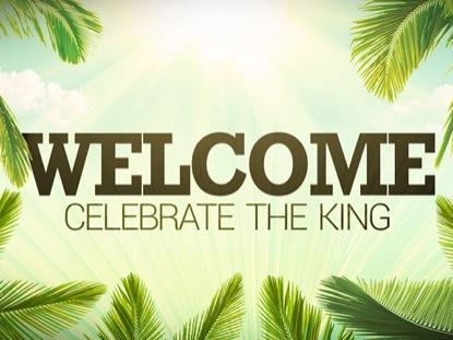 PALM SUNDAY WELCOME LOOP