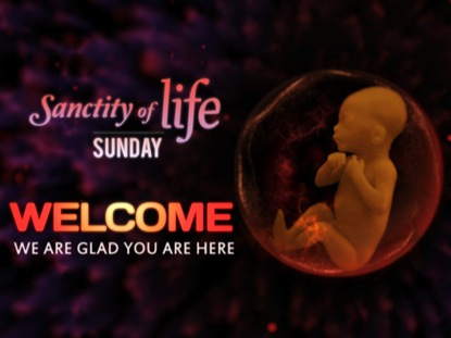 SANCTITY OF LIFE WELCOME LOOP
