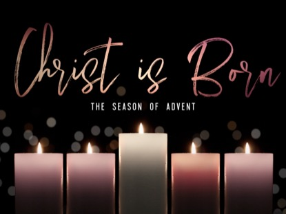 ADVENT CANDLELIGHT CHRIST IS BORN