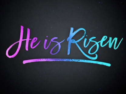 COLOUR HE IS RISEN